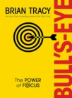 Bull's-Eye : The Power of Focus - eBook