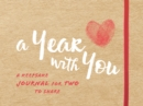 A Year with You : A Keepsake Journal for Two to Share - Book