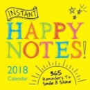 2018 Instant Happy Notes Boxed Calendar : 365 Reminders to Smile and Shine! - Book