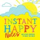 Instant Happy Notes : And other surprises to make you smile - Book