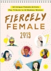 2019 Fiercely Female Wall Poster Calendar : 12 Unique Female Artists Pay Tribute to 12 Badass Women - Book