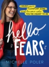 Hello, Fears : Crush Your Comfort Zone and Become Who You're Meant to Be - eBook
