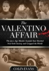 Valentino Affair : The Jazz Age Murder Scandal That Shocked New York Society and Gripped the World - eBook
