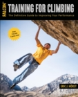 Training for Climbing : The Definitive Guide to Improving Your Performance - eBook
