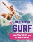 Women Who Surf : Charging Waves with the World's Best - Book