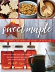 Sweet Maple : Backyard Sugarmaking from Tap to Table - Book