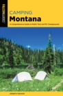 Camping Montana : A Comprehensive Guide to Public Tent and RV Campgrounds - Book