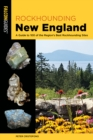 Rockhounding New England : A Guide to 100 of the Region's Best Rockhounding Sites - Book