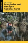 Paddling Everglades and Biscayne National Parks : A Guide to the Best Paddling Adventures - Book