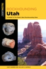 Rockhounding Utah : A Guide To The State's Best Rockhounding Sites - Book