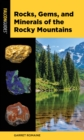 Rocks, Gems, and Minerals of the Rocky Mountains - Book