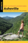 Best Outdoor Adventures Asheville : A Guide to the Region's Greatest Hiking, Cycling, and Paddling - eBook
