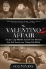 Valentino Affair : The Jazz Age Murder Scandal That Shocked New York Society and Gripped the World - Book