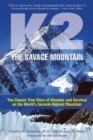 K2, The Savage Mountain : The Classic True Story Of Disaster And Survival On The World's Second-Highest Mountain - eBook