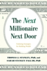The Next Millionaire Next Door : Enduring Strategies for Building Wealth - Book