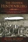 Hidden Hindenburg : The Untold Story of the Tragedy, the Nazi Secrets, and the Quest to Rule the Skies - Book