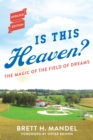 Is This Heaven? : The Magic of the Field of Dreams - Book