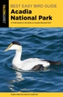 Best Easy Bird Guide Acadia National Park : A Field Guide to the Birds of Acadia National Park - eBook