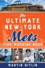 The Ultimate New York Mets Time Machine Book - Book