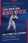 The Boston Red Sox All-Time All-Stars : The Best Players at Each Position for the Sox - Book