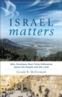 Israel Matters : Why Christians Must Think Differently about the People and the Land - eBook