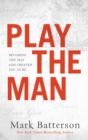 Play the Man : Becoming the Man God Created You to Be - eBook