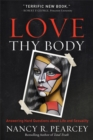 Love Thy Body : Answering Hard Questions about Life and Sexuality - eBook