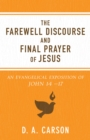 The Farewell Discourse and Final Prayer of Jesus : An Evangelical Exposition of John 14-17 - eBook
