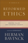 Reformed Ethics : Volume 1 : Created, Fallen, and Converted Humanity - eBook
