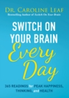 Switch On Your Brain Every Day : 365 Readings for Peak Happiness, Thinking, and Health - eBook