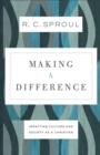 Making a Difference : Impacting Culture and Society as a Christian - eBook