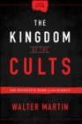 The Kingdom of the Cults : The Definitive Work on the Subject - eBook