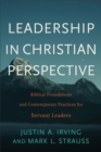 Leadership in Christian Perspective : Biblical Foundations and Contemporary Practices for Servant Leaders - eBook
