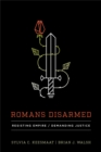 Romans Disarmed : Resisting Empire, Demanding Justice - eBook