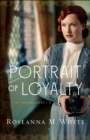 A Portrait of Loyalty (The Codebreakers Book #3) - eBook