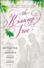 The Kissing Tree : Four Novellas Rooted in Timeless Love - eBook