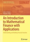 An Introduction to Mathematical Finance with Applications : Understanding and Building Financial Intuition - Book