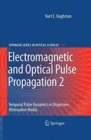 Electromagnetic and Optical Pulse Propagation 2 : Temporal Pulse Dynamics in Dispersive, Attenuative Media - Book