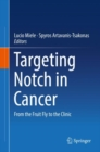 Targeting Notch in Cancer : From the Fruit Fly to the Clinic - eBook