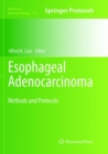 Esophageal Adenocarcinoma : Methods and Protocols - Book