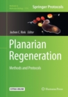 Planarian Regeneration : Methods and Protocols - Book