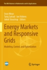 Energy Markets and Responsive Grids : Modeling, Control, and Optimization - Book