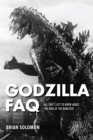 Godzilla FAQ : All That's Left to Know About the King of the Monsters - Book
