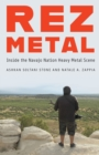 Rez Metal : Inside the Navajo Nation Heavy Metal Scene - Book