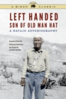 Left Handed, Son of Old Man Hat : A Navajo Autobiography - Book