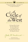 A Cycle of the West : The Song of Three Friends, The Song of Hugh Glass, The Song of Jed Smith, The Song of the Indian Wars, The Song of the Messiah - eBook