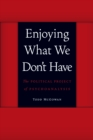 Enjoying What We Don't Have : The Political Project of Psychoanalysis - eBook
