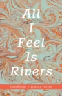 All I Feel Is Rivers : Dervish Essays - eBook