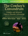 The Cowboy's Conundrum: Complex and Advanced Cases in Shoulder Arthroscopy - Book