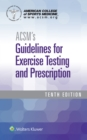 ACSM's Guidelines for Exercise Testing and Prescription - Book